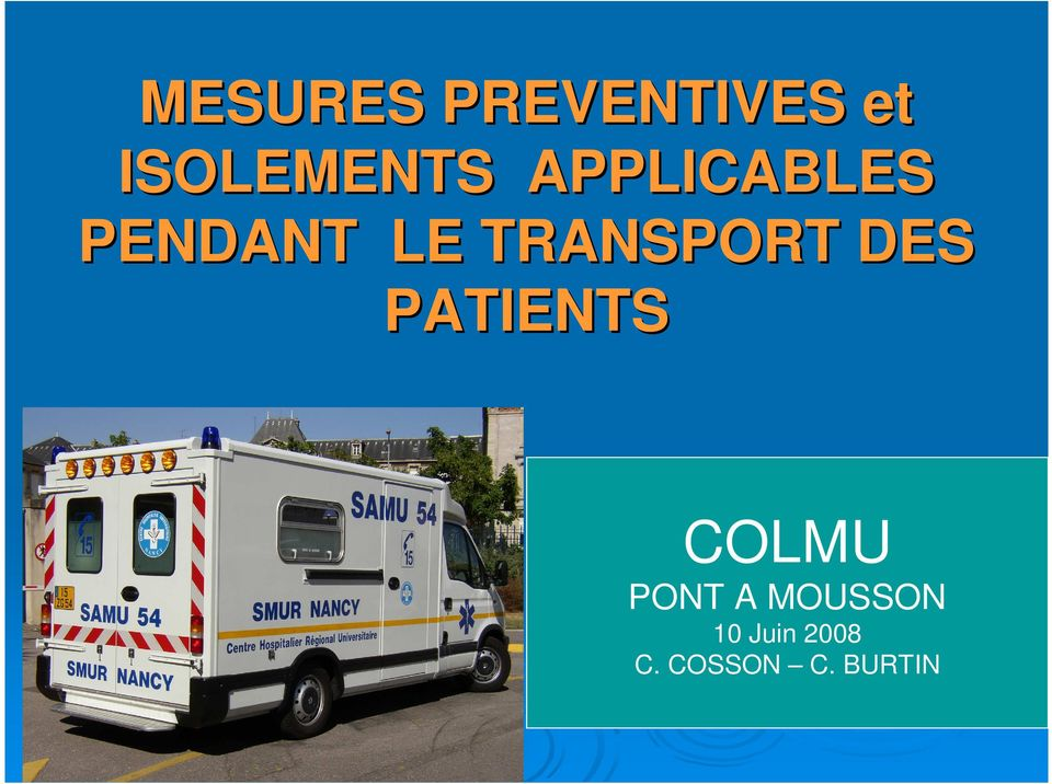 DES PATIENTS COLMU PONT A MOUSSON