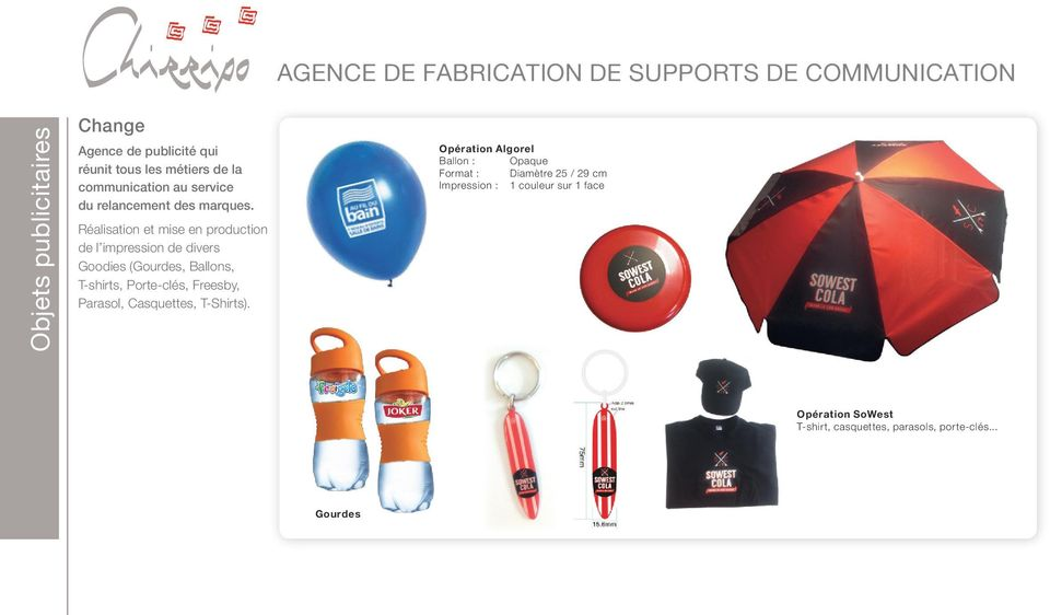 Réalisation et mise en production de l impression de divers Goodies (Gourdes, Ballons, T-shirts,