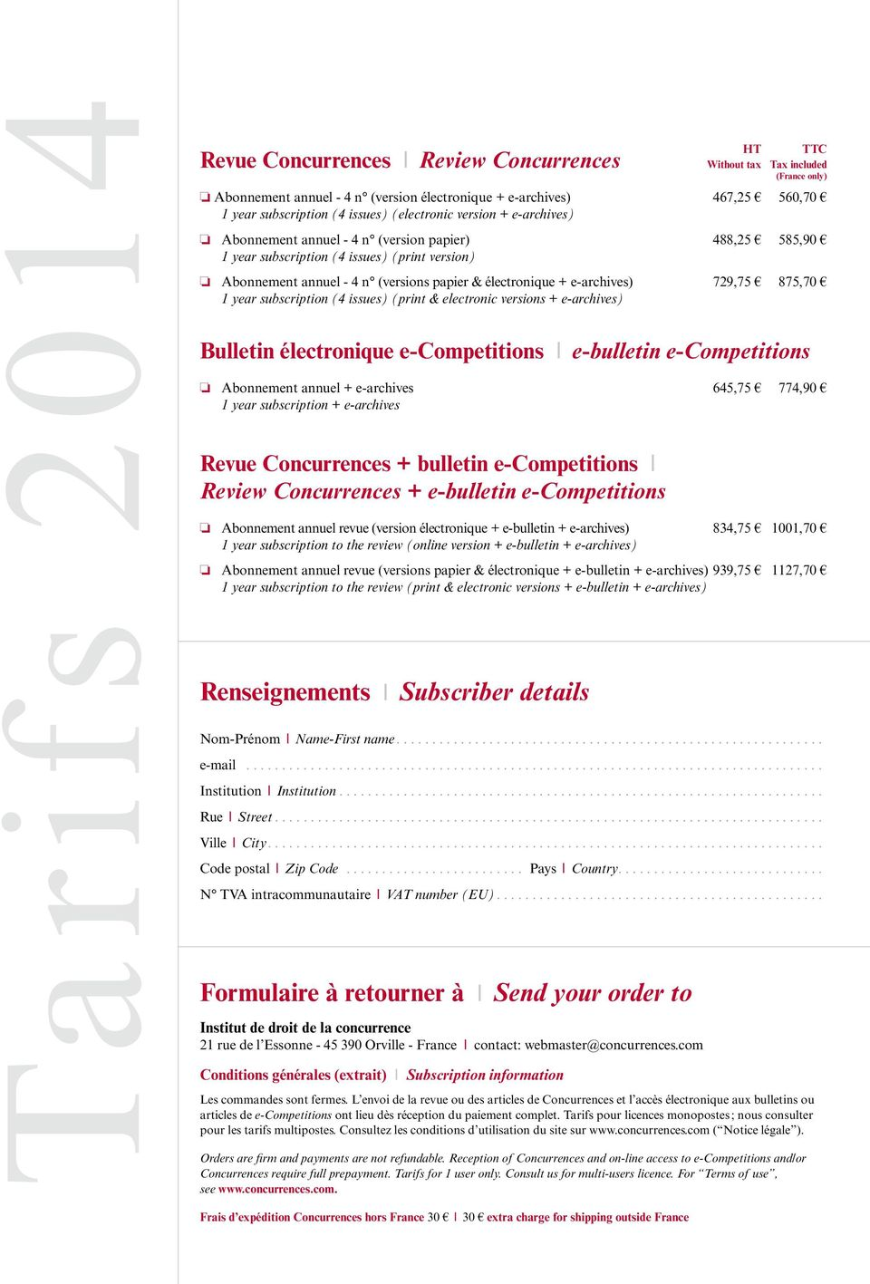 e-archives) Bulletin électronique e-competitions l e-bulletin e-competitions o Abonnement annuel + e-archives 645,75 774,90 1 year subscription + e-archives Concurrences l Review Concurrences Revue