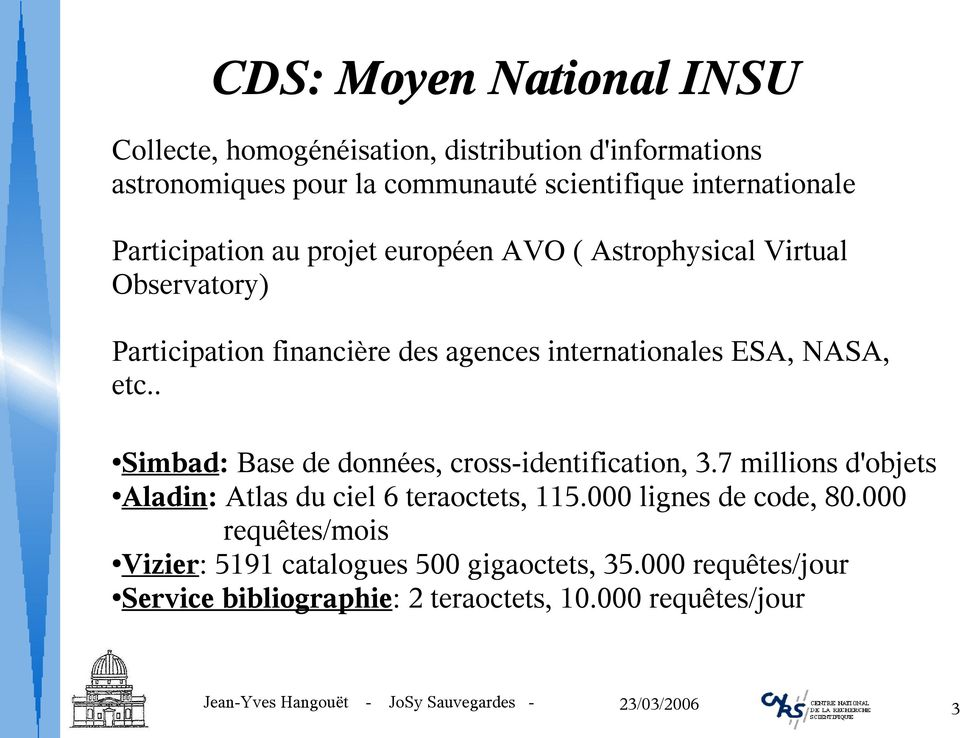 internationales ESA, NASA, etc.. Simbad: Base de données, cross-identification, 3.