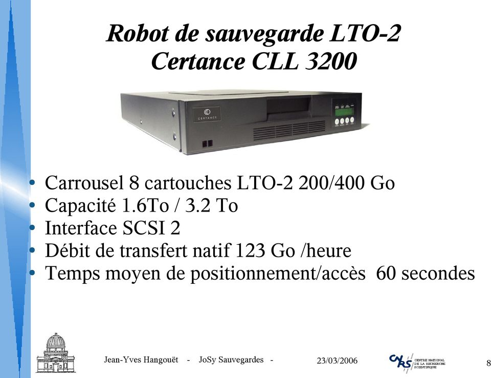 2 To Interface SCSI 2 Débit de transfert natif 123 Go
