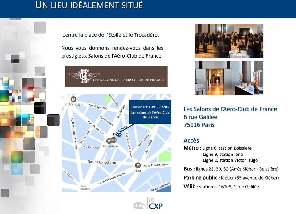 FORUM CXP CONSULTANTS Les salons de l Aéro-Club de France Les Salons de l Aéro-Club de France 6 rue Galilée 75116 Paris