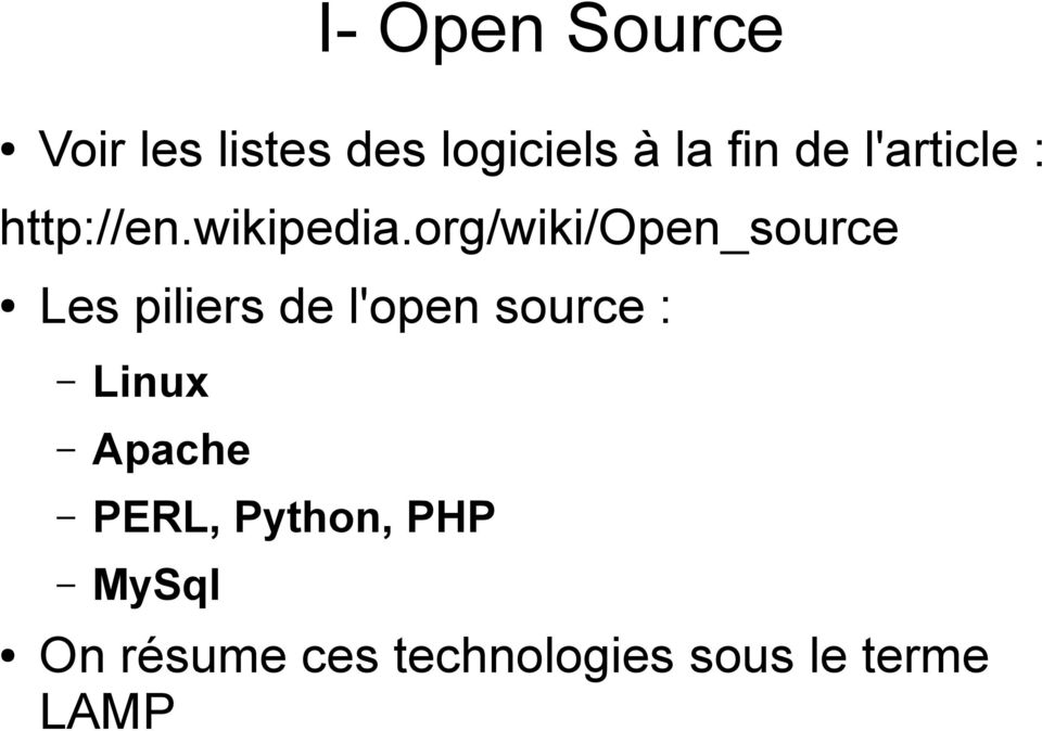 org/wiki/open_source Les piliers de l'open source :