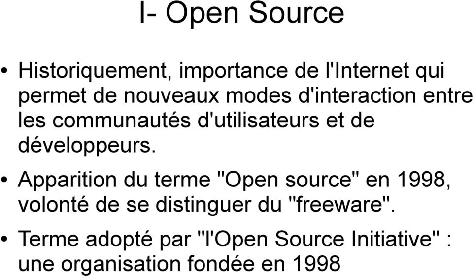 "Apparition du terme ""Open source"" en 1998, volonté de se distinguer du"