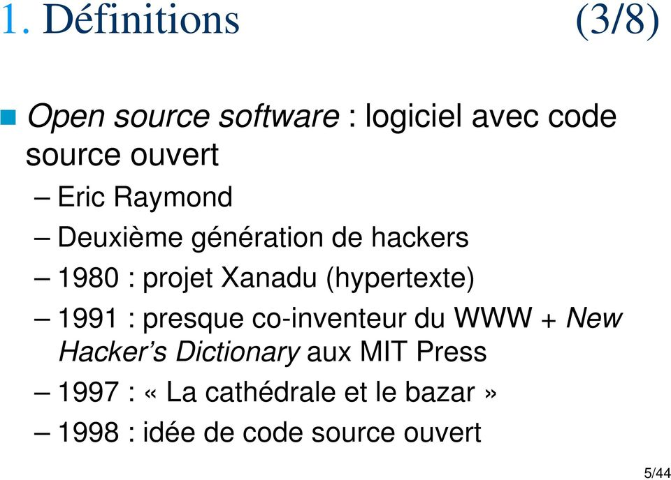 (hypertexte) 1991 : presque co-inventeur du WWW + New Hacker s Dictionary