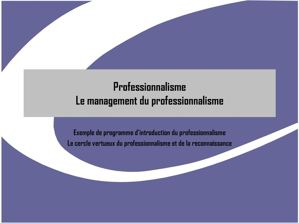 introduction du professionnalisme Le cercle