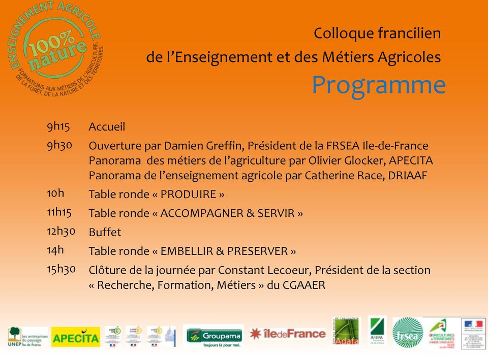 l enseignement agricole par Catherine Race, DRIAAF Table ronde «PRODUIRE» Table ronde «ACCOMPAGNER & SERVIR» Buffet Table ronde