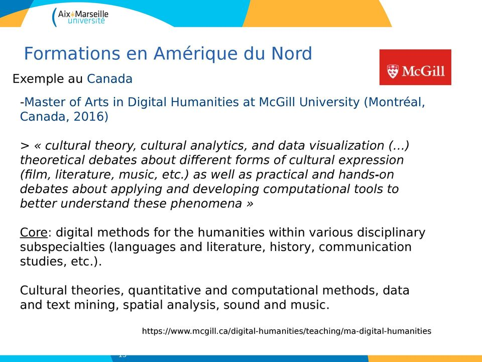 ) as well as practical and hands-on debates about applying and developing computational tools to better understand these phenomena» Core: digital methods for the humanities within various