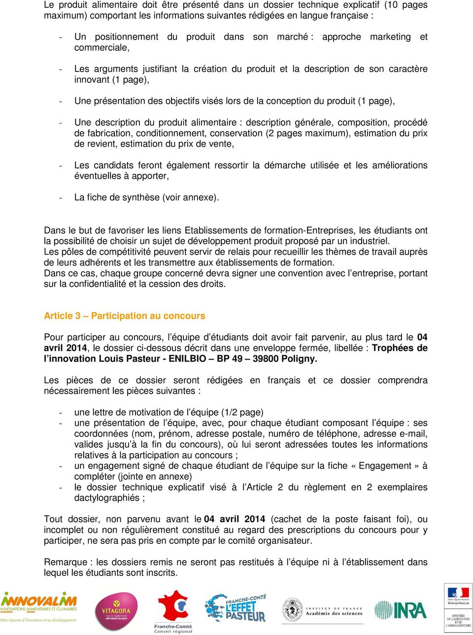 lors de la conception du produit (1 page), - Une description du produit alimentaire : description générale, composition, procédé de fabrication, conditionnement, conservation (2 pages maximum),