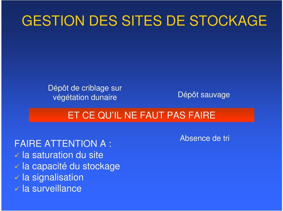 FAIRE FAIRE ATTENTION A : la saturation du site la