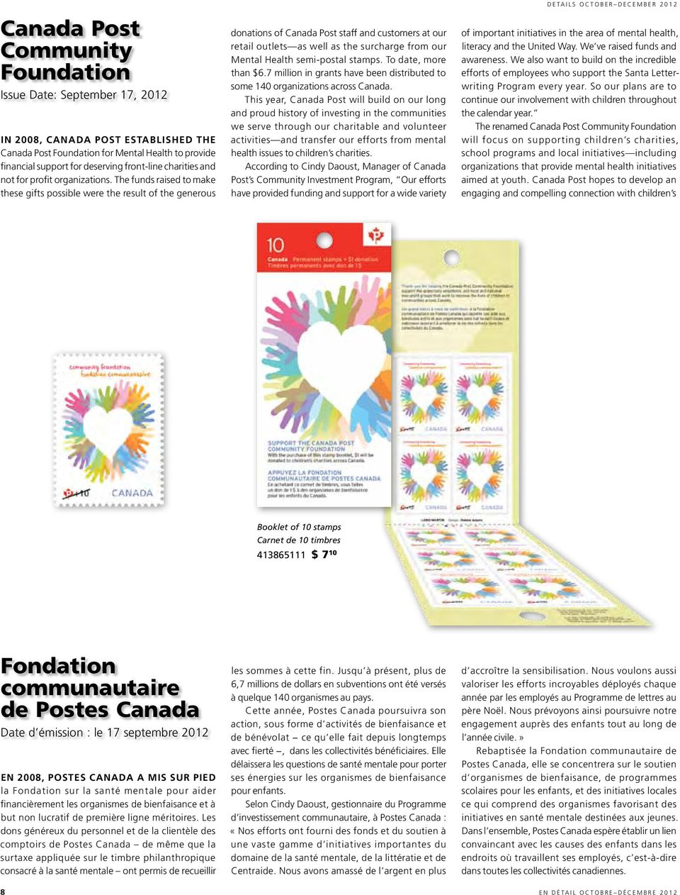 The funds raised to make these gifts possible were the result of the generous donations of Canada Post staff and customers at our retail outlets as well as the surcharge from our Mental Health