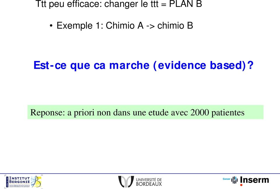 ca marche (evidence based)?