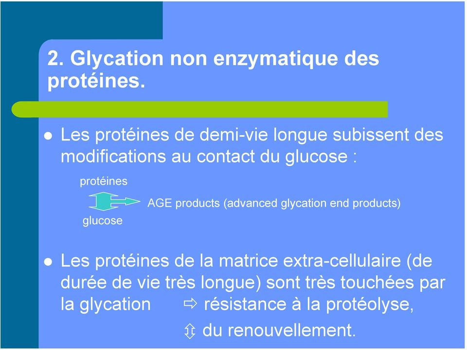 protéines glucose AGE products (advanced glycation end products)!