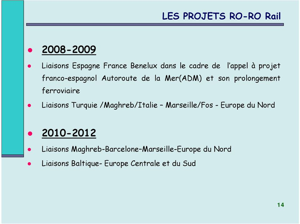 ferroviaire Liaisons Turquie /Maghreb/Italie Marseille/Fos - Europe du Nord 2010-2012