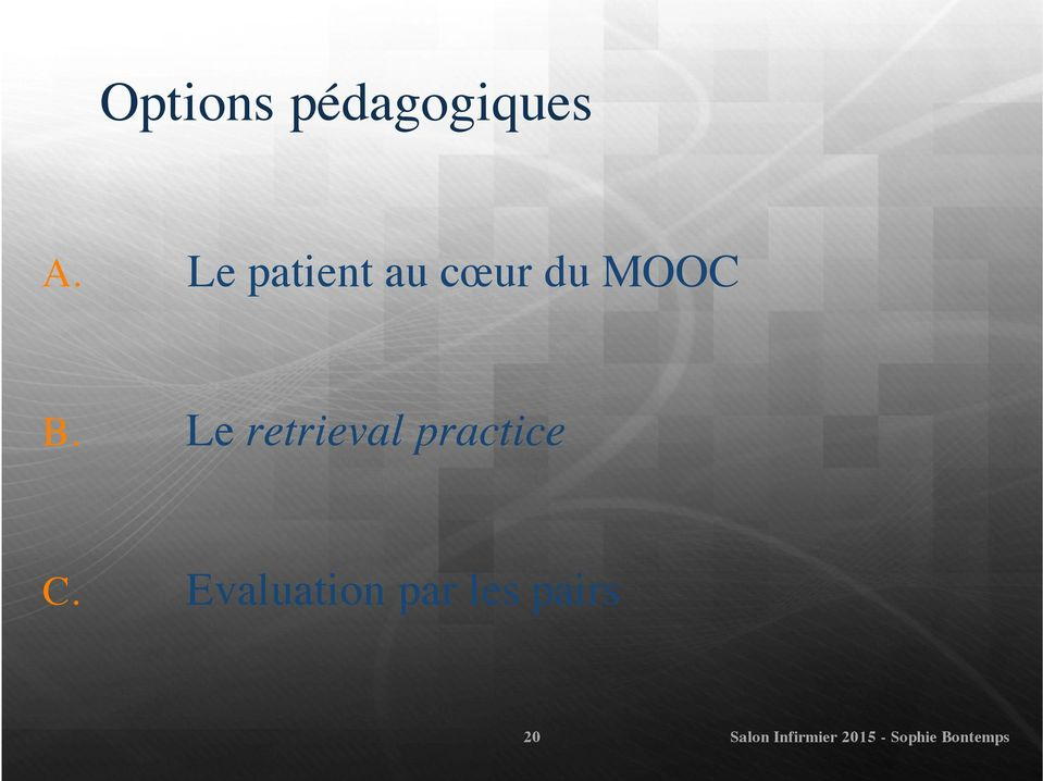 Le retrieval practice C.