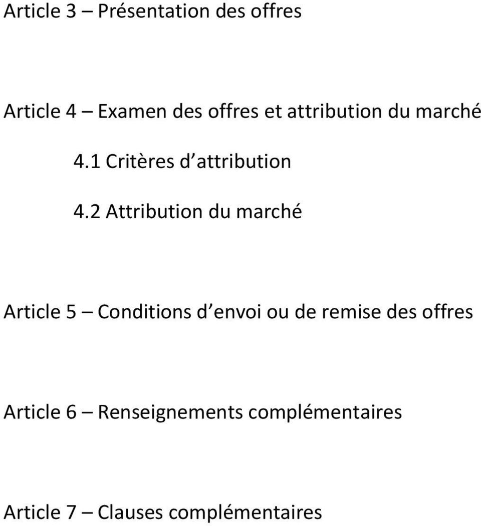 2 Attribution du marché Article 5 Conditions d envoi ou de remise