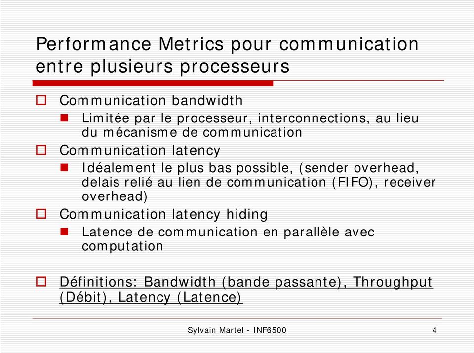 overhead, delais relié au lien de communication (FIFO), receiver overhead) Communication latency hiding Latence de