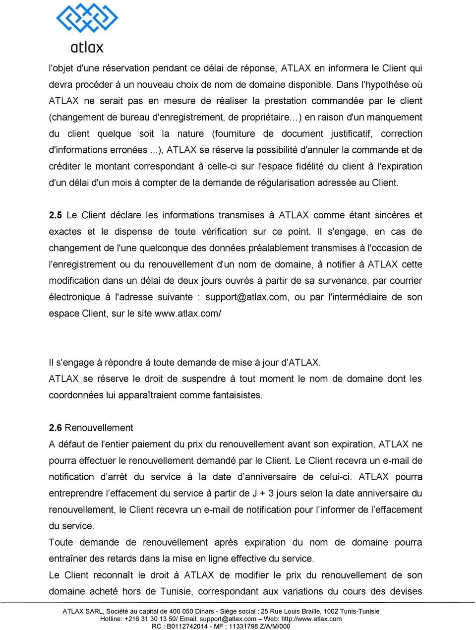 quelque soit la nature (fourniture de document justificatif, correction d'informations erronées.