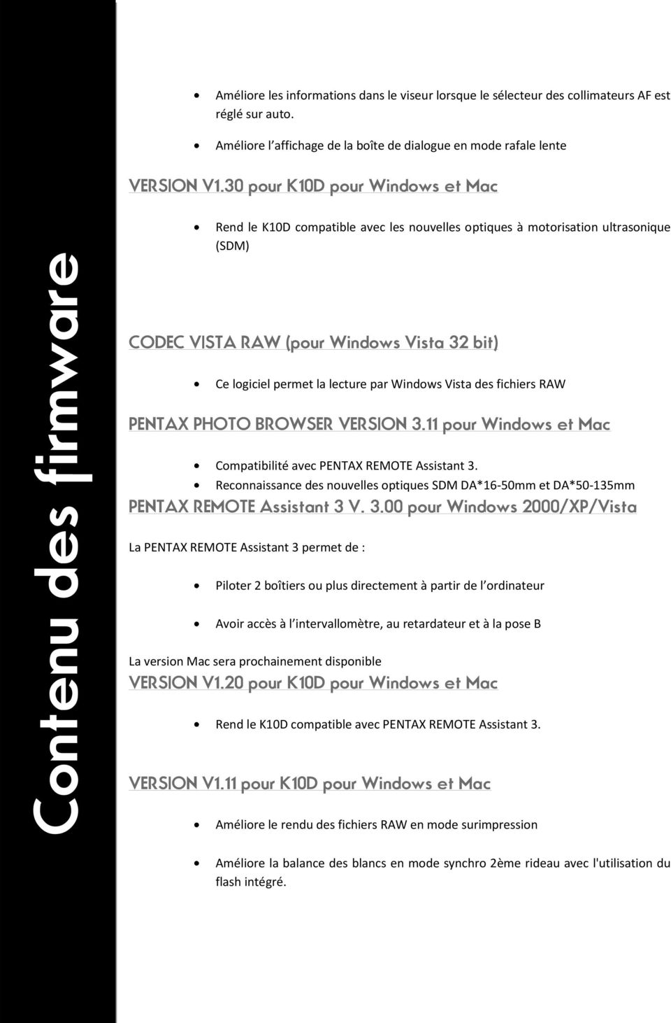 Windows Vista des fichiers RAW PENTAX PHOTO BROWSER VERSION 3.11 pour Windows et Mac Compatibilité avec PENTAX REMOTE Assistant 3.