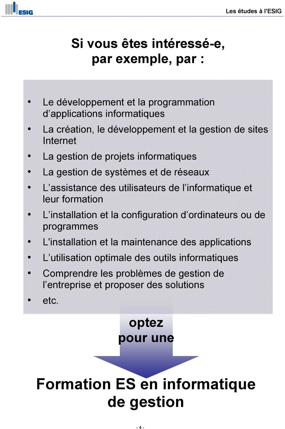 informatique et leur formation L installation et la configuration d ordinateurs ou de programmes L'installation et la maintenance des applications L