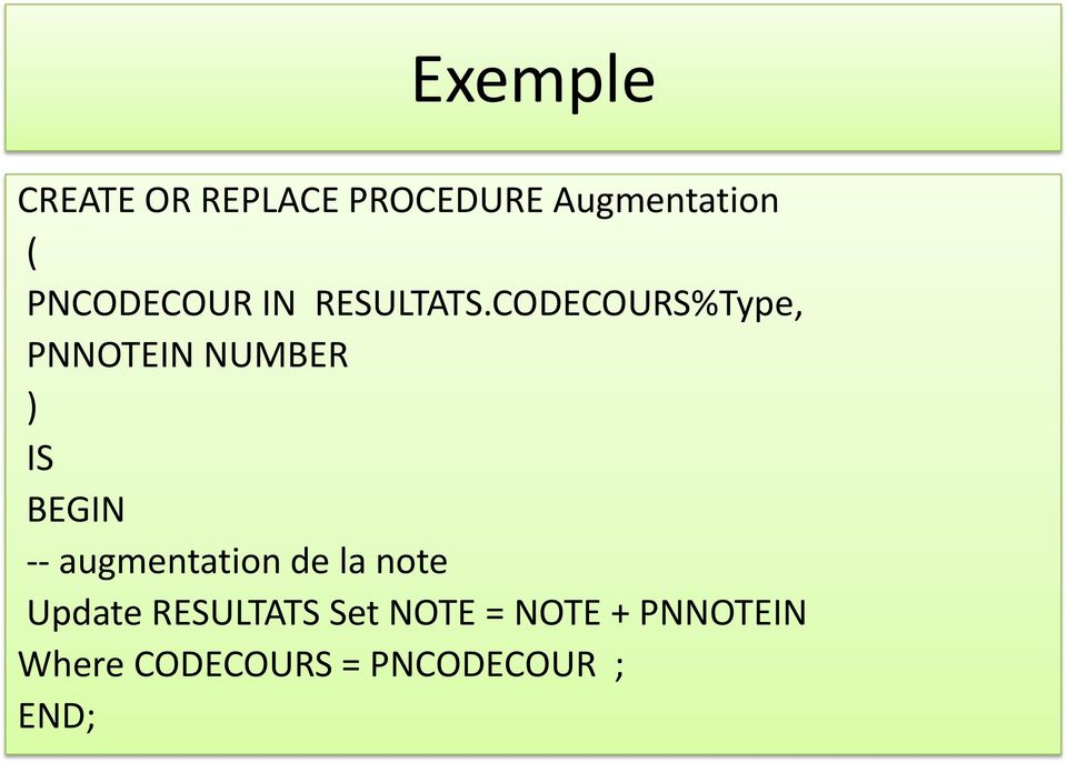 CODECOURS%Type, PNNOTEIN NUMBER ) IS -- augmentation