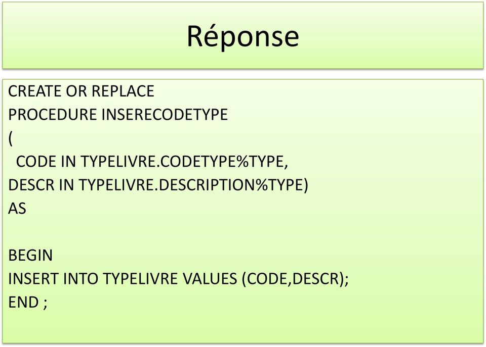CODETYPE%TYPE, DESCR IN TYPELIVRE.