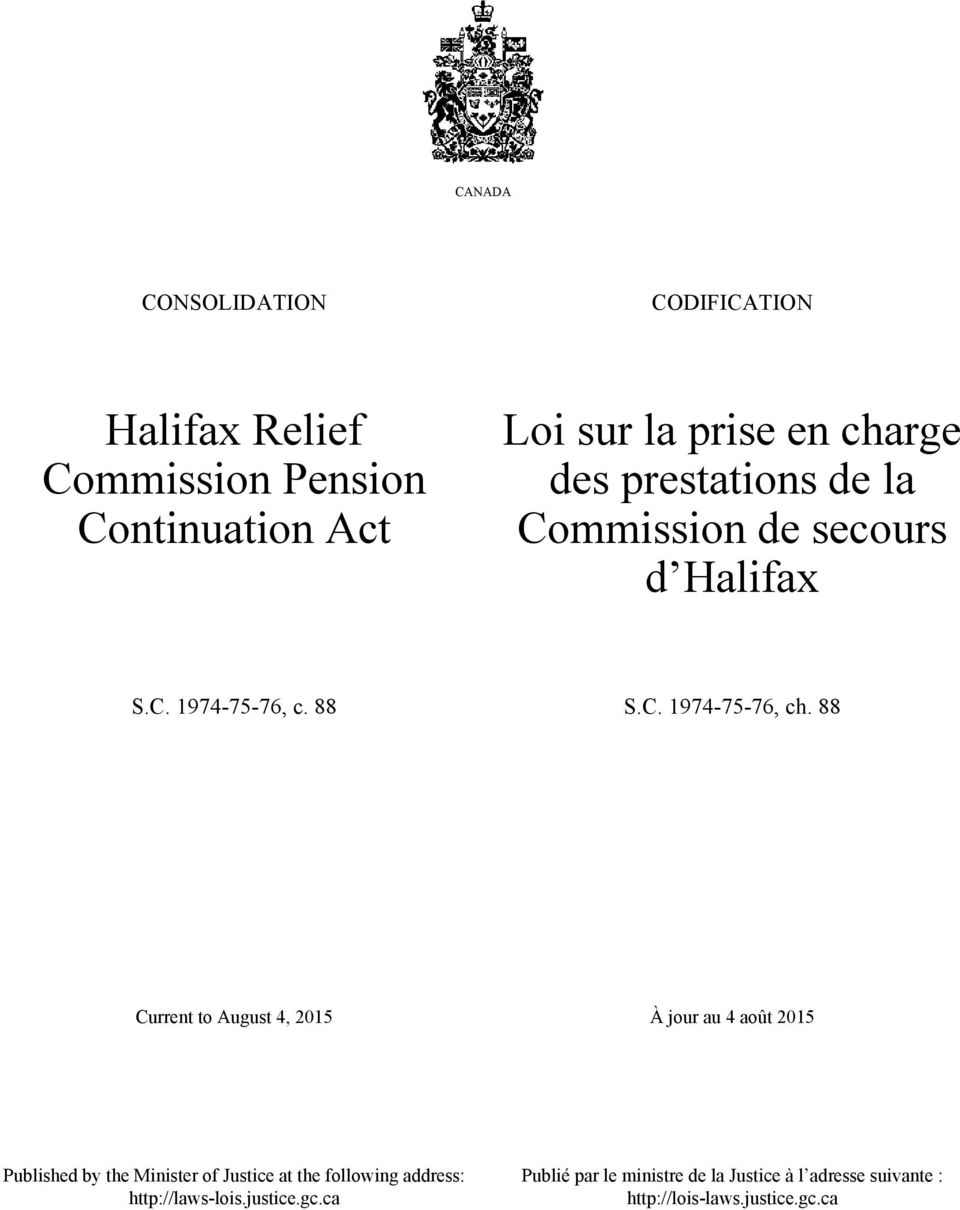 88 Current to August 4, 2015 À jour au 4 août 2015 Published by the Minister of Justice at the following