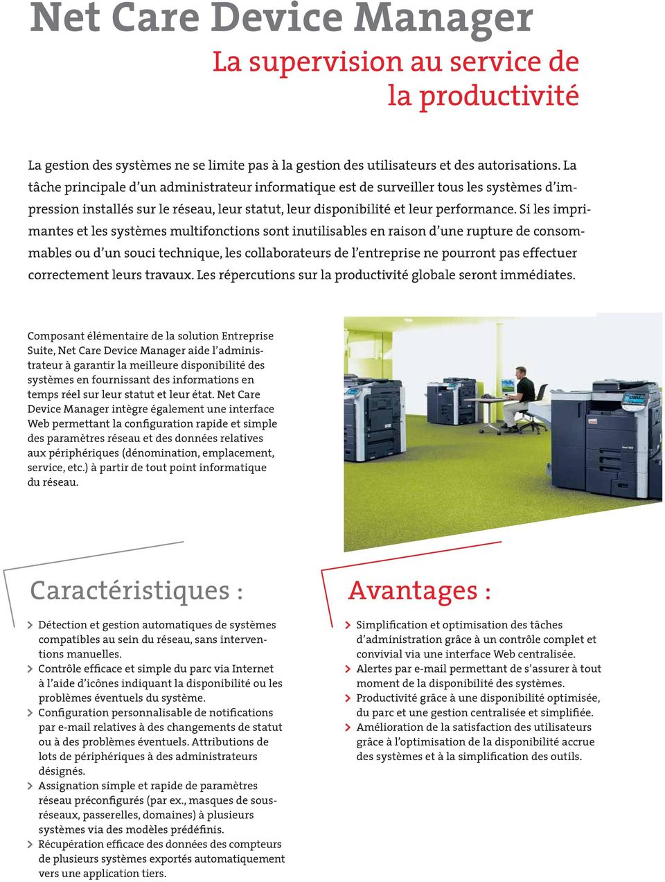 La The tâche essential principale task d un of any administrateur IT administrator informatique is the monitoring est de surveiller of all networked tous les systèmes output d impression their