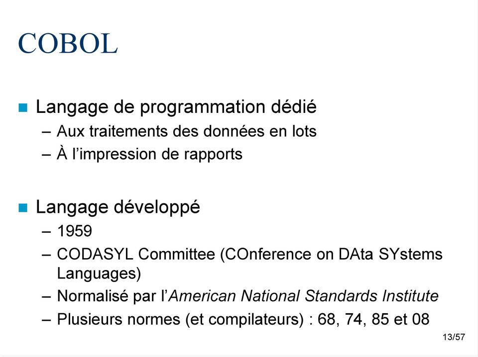 (COnference on DAta SYstems Languages) Normalisé par l American National