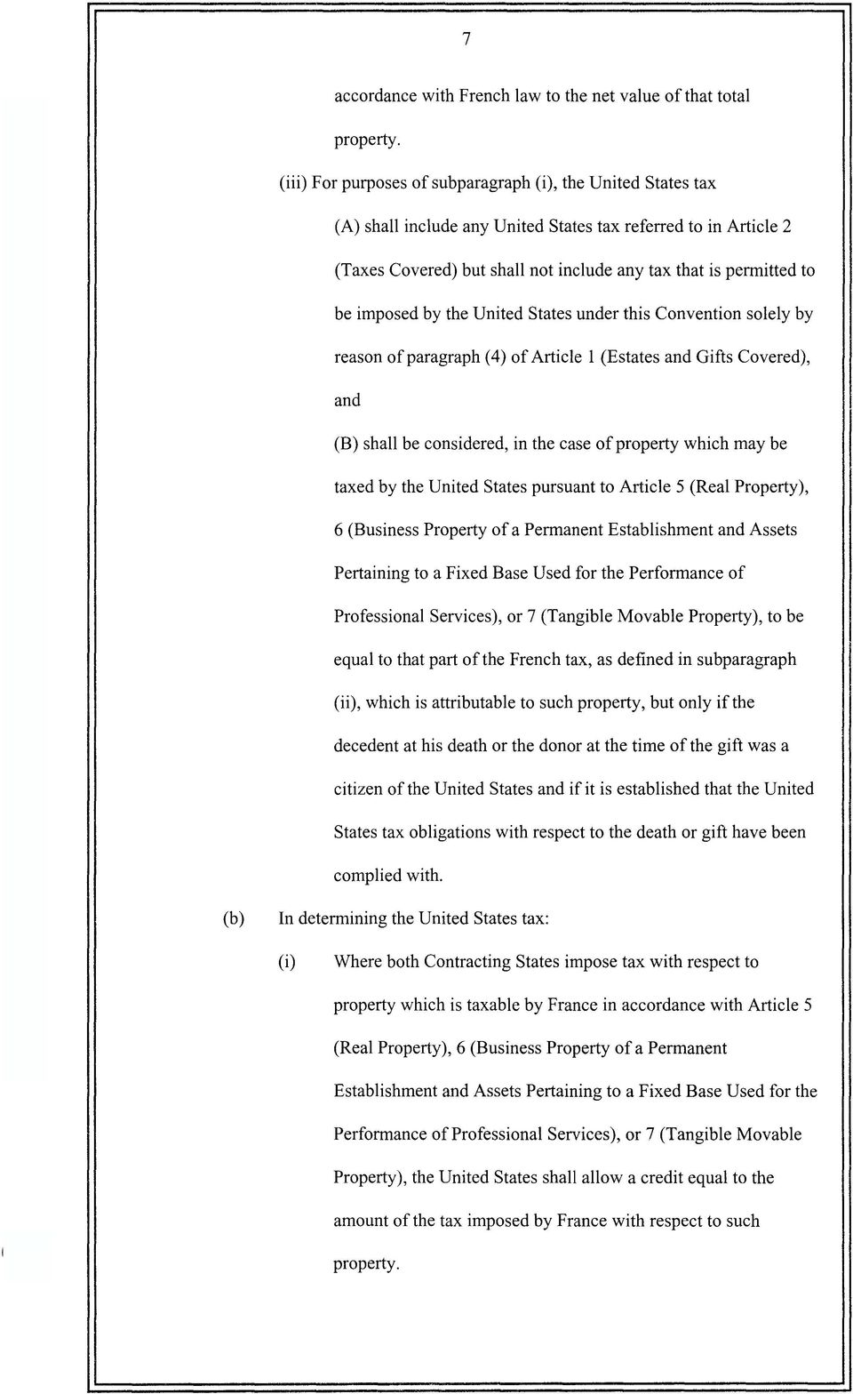 imposed by the United States under this Convention solely by reason of paragraph (4) of Article 1 (Estates and Gifts Covered), and (B) shall be considered, in the case of property which may be taxed