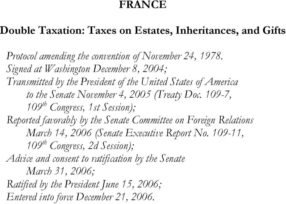 109-7, 109 th Congress, 1st Session); Reported favorably by the Senate Committee on Foreign Relations March 14, 2006 (Senate Executive Report No.