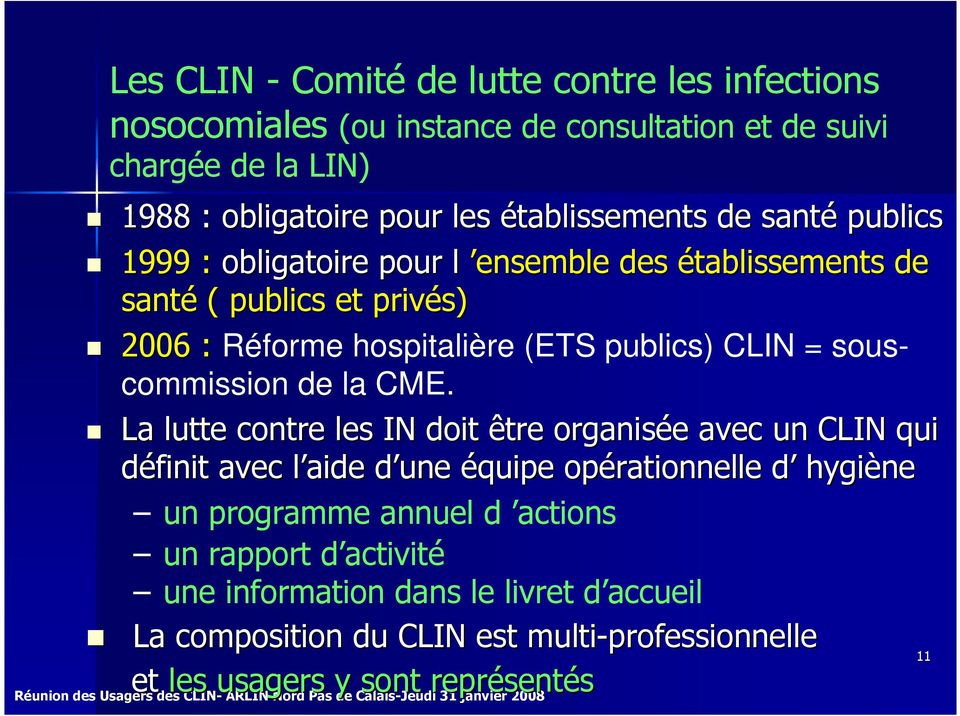 CLIN = souscommission de la CME.