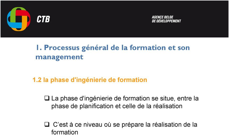 formation se situe, entre la phase de planification et celle de