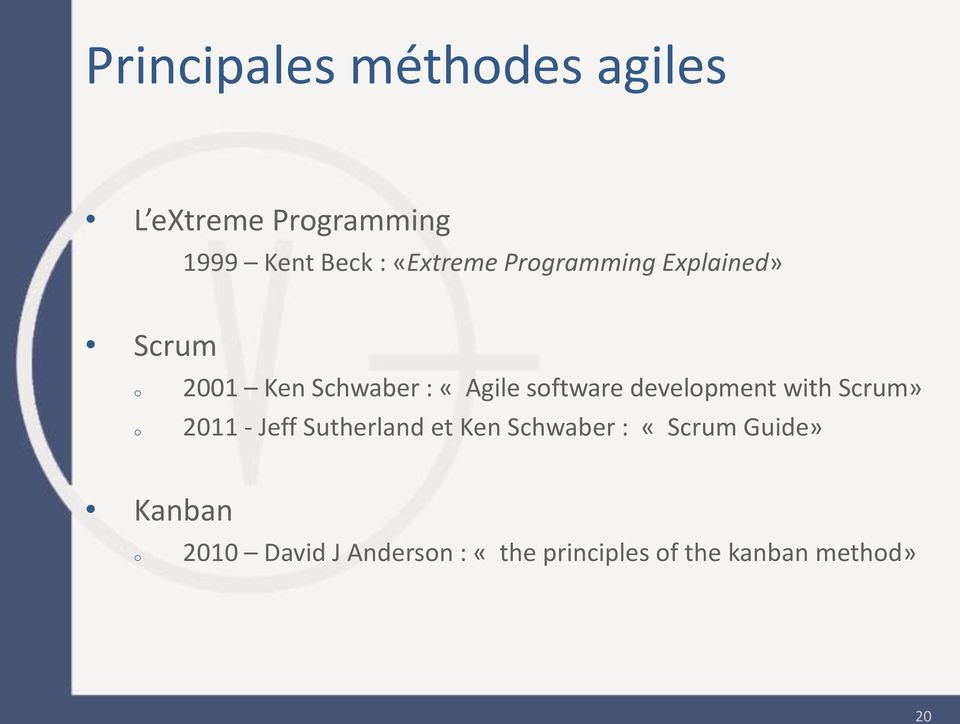 sftware develpment with Scrum» 2011 - Jeff Sutherland et Ken Schwaber