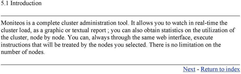 obtain statistics on the utilization of the cluster, node by node.