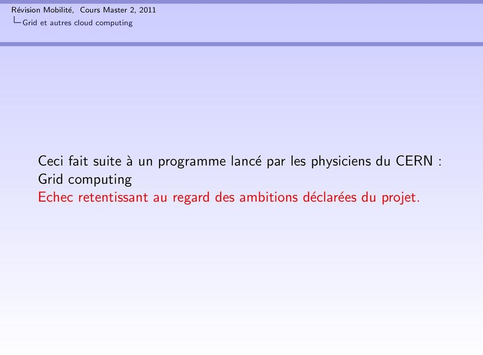 physiciens du CERN : Grid computing Echec