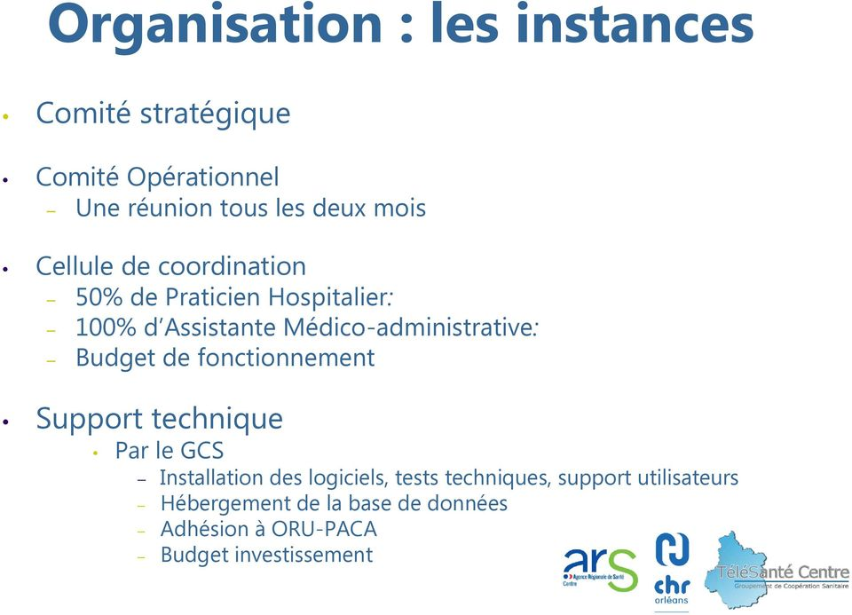 Médico-administrative: Budget de fonctionnement Support technique Par le GCS Installation des