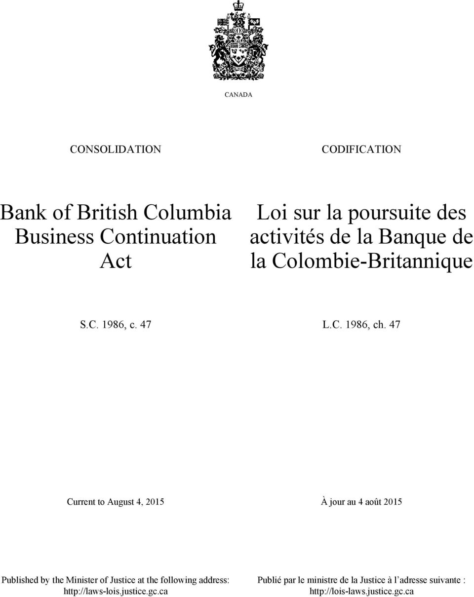 47 Current to August 4, 2015 À jour au 4 août 2015 Published by the Minister of Justice at the following
