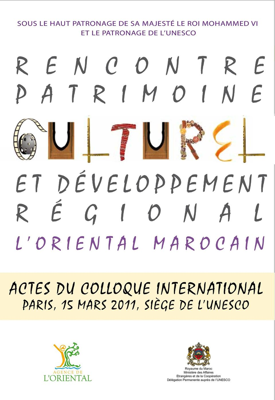 ACTES DU COLLOQUE INTERNATIONAL PARIS, 15 MARS 2011, SIÈGE DE L UNESCO Royaume du Maroc
