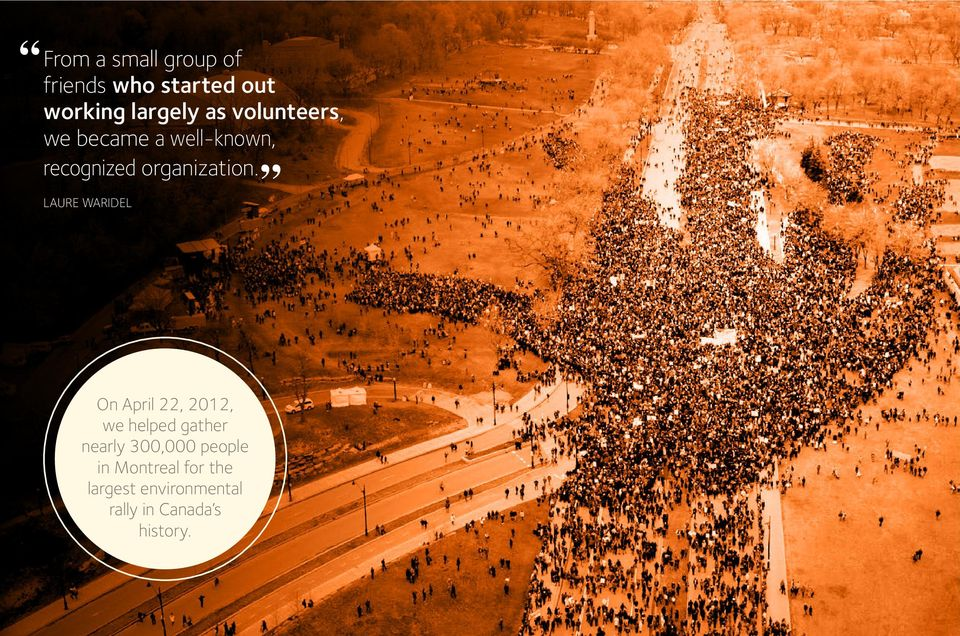 LAURE WARIDEL On April 22, 2012, we helped gather nearly 300,000