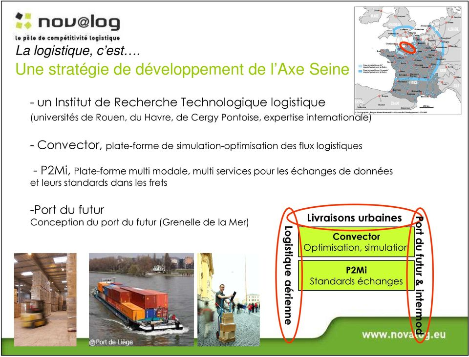 Pontoise, expertise internationale) - Convector, plate-forme de simulation-optimisation des flux logistiques - P2Mi, Plate-forme multi modale,