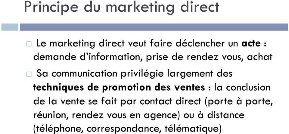 techniques de promotion des ventes : la conclusion de la vente se fait par contact direct