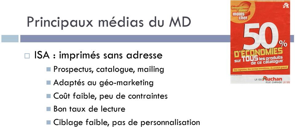 géo-marketing n Coût faible, peu de contraintes n