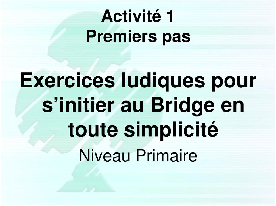 initier au Bridge en