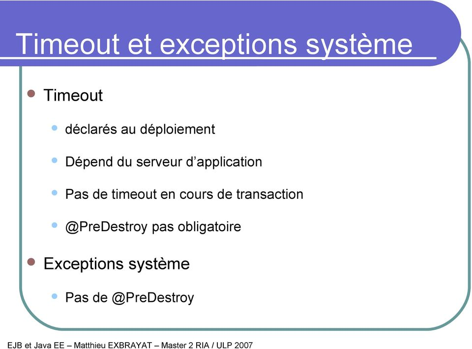 de timeout en cours de transaction @PreDestroy