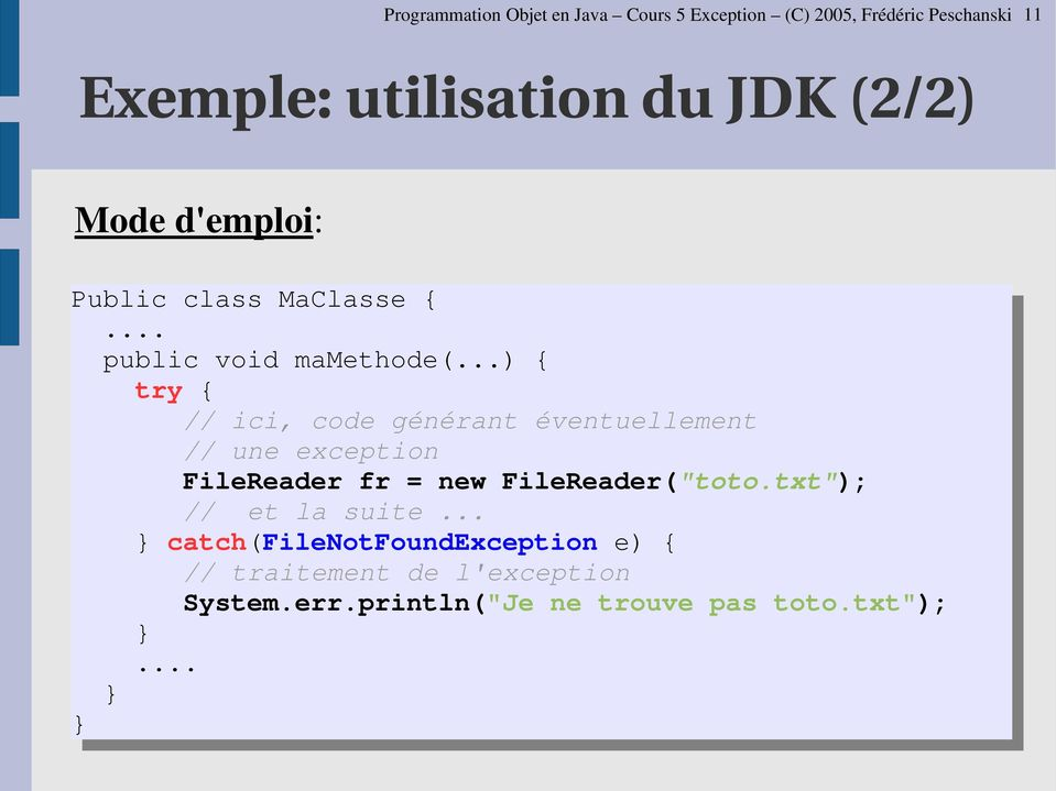 "..) { try { // ici, code générant éventuellement // une exception FileReader fr = new FileReader(""toto."