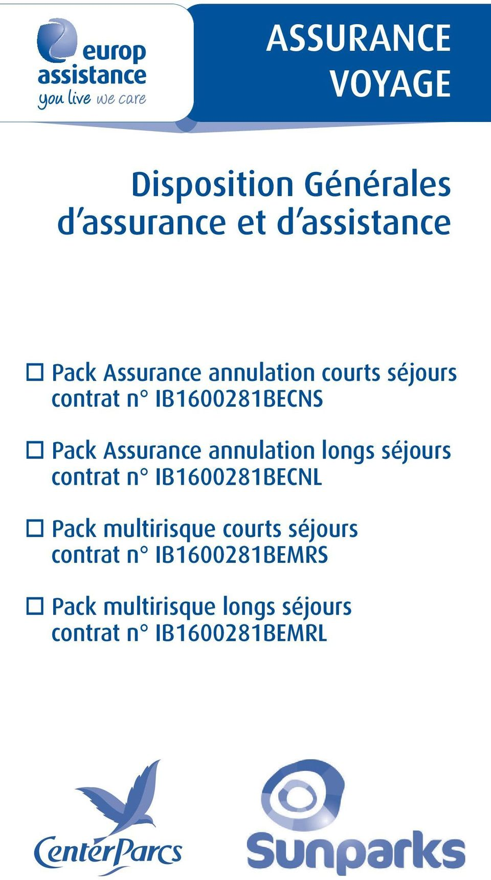annulation longs séjours contrat n IB1600281BECNL Pack multirisque courts