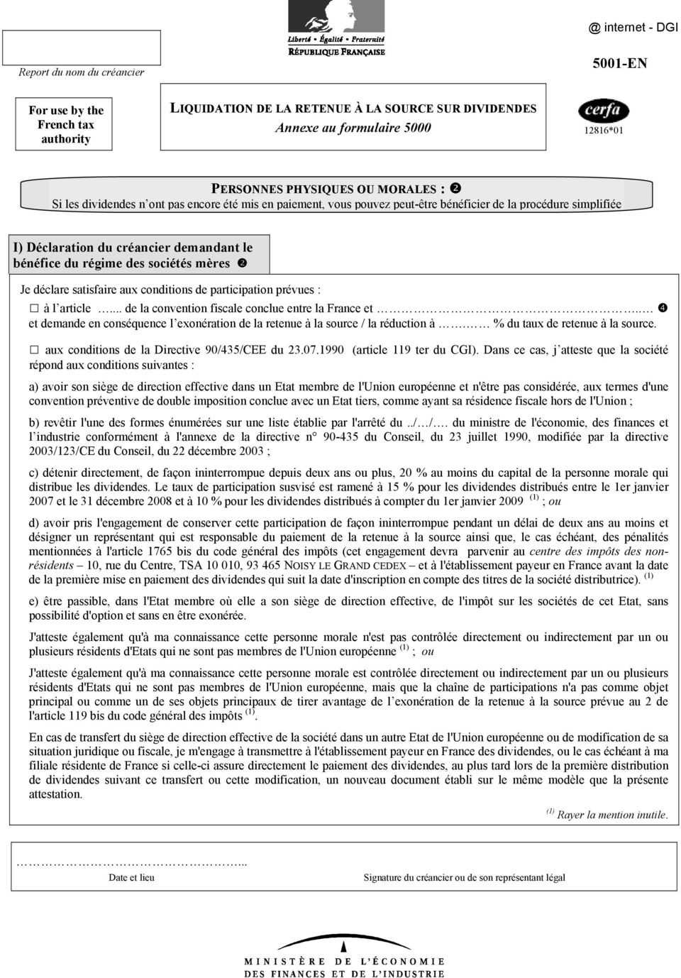 satisfaire aux conditions de participation prévues : à l article... de la convention fiscale conclue entre la France et.