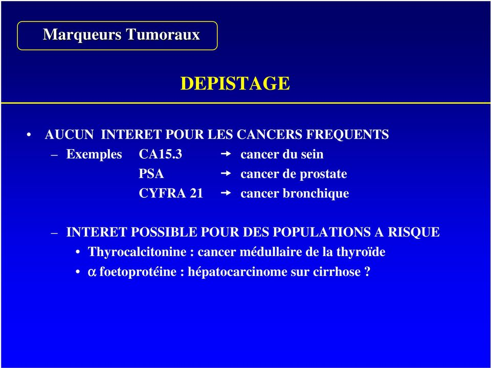 INTERET POSSIBLE POUR DES POPULATIONS A RISQUE Thyrocalcitonine :