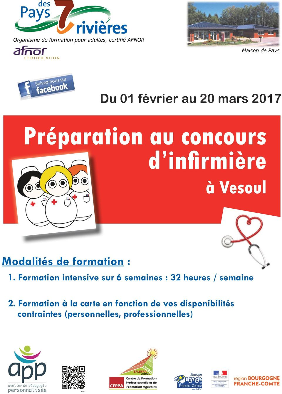 formation : 1. Formation intensive sur 6 semaines : 32 heures / semaine 2.